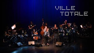 """""""VILLE TOTALE"""" en 3D sonore - EPK - Ellinoa & Wanderlust orchestra"""