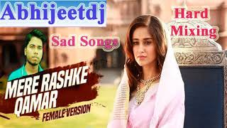 rashke-qamar-tu-ne-pehli-nazar-sad-songs-female-voice