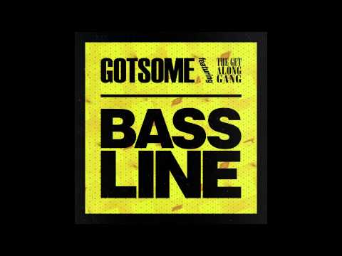 GotSome feat. The Get Along Gang - Bassline (Main Mix) [Cover Art]