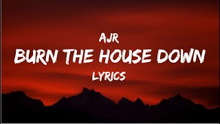 Burn The House Down - AJR | LYRICS