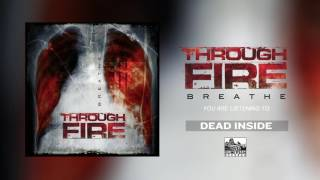 THROUGH FIRE - Dead Inside