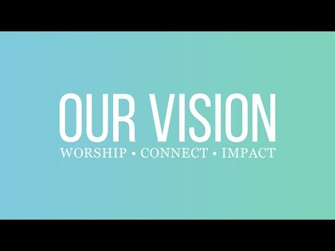 Our Vision: Knowing and Being Known
