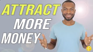 6 Ways to ATTRACT MORE MONEY To Yourself | Growth Mindset