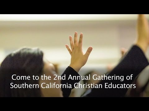 Southern California Christian Educators Gathering | Coming February 20, 2016
