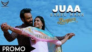Babbu Maan Juaa (Promo ) Banjara | Latest Punjabi Song 2018