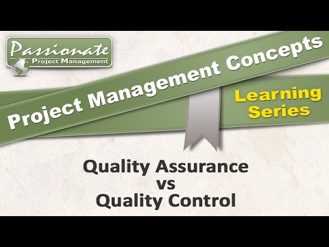 Project Management Concept #3: Quality Assurance v Quality Control