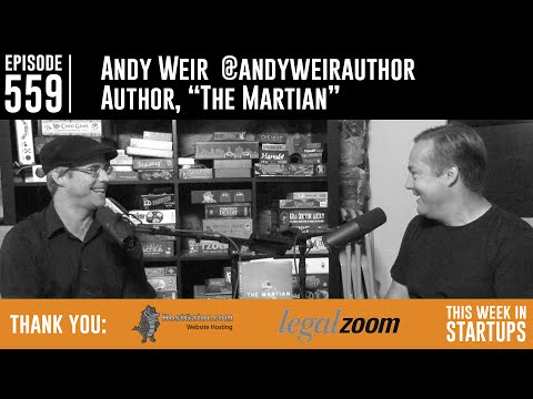 "Andy Weir, author ""The Martian"" (soon Ridley Scott/Matt Damon movie) on writing the SciFi smash"