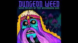 Dungeon Weed - Mind Palace Of The Mushroom God (Full Album 2020)
