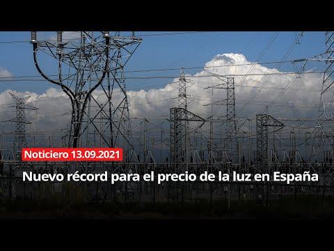 NOTICIERO 13/09/2021 - Nuevo récord para el precio de la luz en España