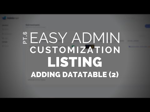 6 - Easy Admin Customization: Listing - Adding DataTable (2)