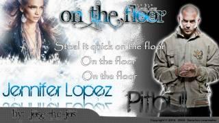 Jennifer Lopez ft Pitbull - On the floor (Subtitulos Originales)