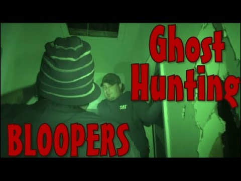Ghost Hunting Bloopers Part 1