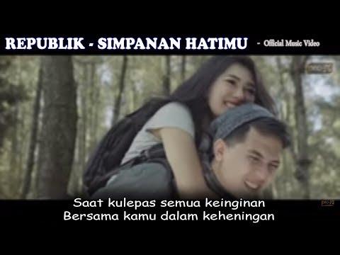 Republik - Simpanan Hatimu - official video full Liric