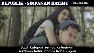 Republik - Simpanan Hatimu - official video full Liric