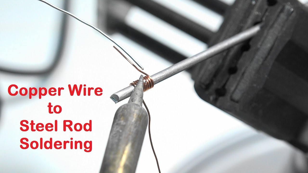 Soldering Copper Wire to Steel Rod Using Solder for Electronics ...