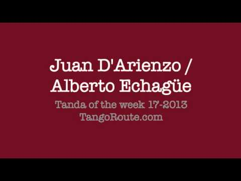 Tanda of the week 17-2013: Juan D'Arienzo / Alberto Echagüe (tango)