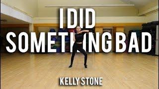 I Did Something Bad | Kelly Stone Choreography