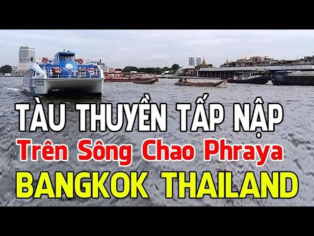 CHAO PHRAYA BANGKOK THAILAND EXCELLENT ON RIVER