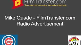 Mike Quade - WGN Radio AD for FilmTransfer.com