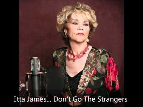 Etta James - Don't Go The Strangers mp3