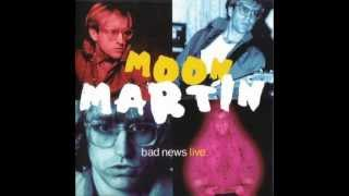 Moon Martin - Bad Case Of Lovin
