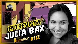 Julia Bax | Entrevista - Festival Guia Dos Quadrinhos 2016 - IMPULSO HQ