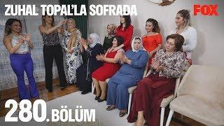 Zuhal Topal'la Sofrada 280. Bölüm