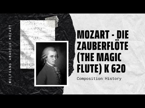 Mozart - Die Zauberflöte (The Magic Flute) K 620