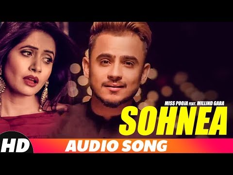 Sohnea (Full Audio) | Miss Pooja feat Millind Gaba | Latest Punjabi Songs 2018 | Speed Records Mp3