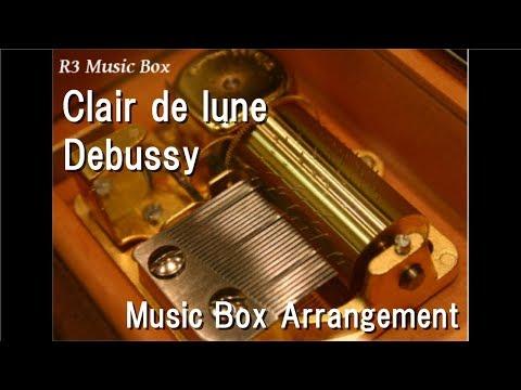 Clair De Lune/Debussy [Music Box]