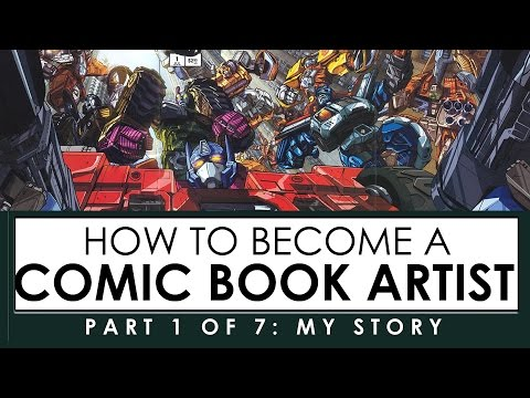 HOW TO BECOME A COMIC BOOK ARTIST pt 1 of 7: MY STORY