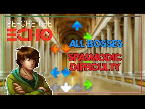 Before The Echo - All Bosses (Spasmodic Difficulty)