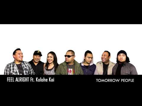 Feel Alright - Tomorrow People Ft. Kolohe Kai [1080p]