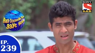 Badi Door Se Aaye Hain - बड़ी दूर से आये है - Episode 239 - 8th May 2015