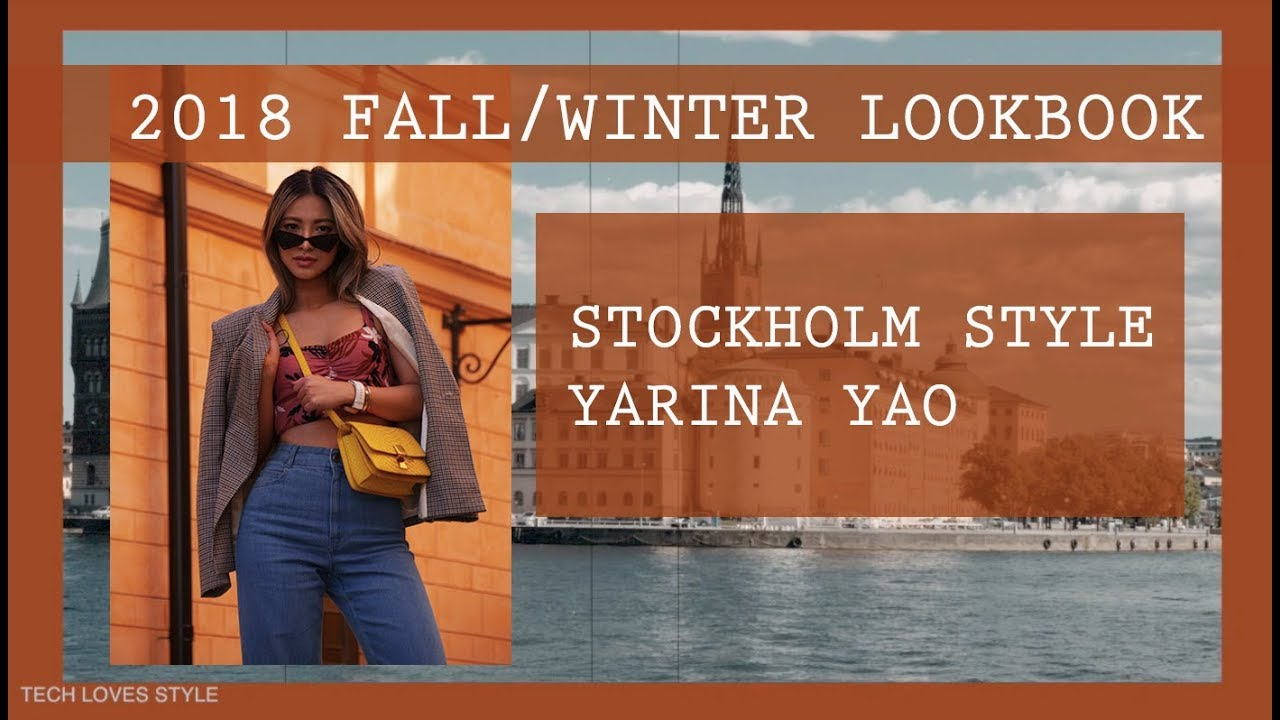 2018 Fall/Winter Lookbook By Yarina⎜Stockholm Style⎜Tech Loves Style
