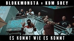 Blokkmonsta & KDM Shey - Es kommt wie es kommt [prod. Isy Beatz & C55]
