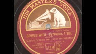 Marek Weber und sein Orchester - Servus Wien Potpourri 1. Teil