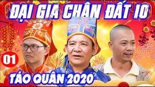Hài Tết 2020 | Đại Gia Chân Đất 10 - Tập 1 | Táo Quân 2020 | Phim Hài Trung Hiếu, Quang Tèo Mới Nhất