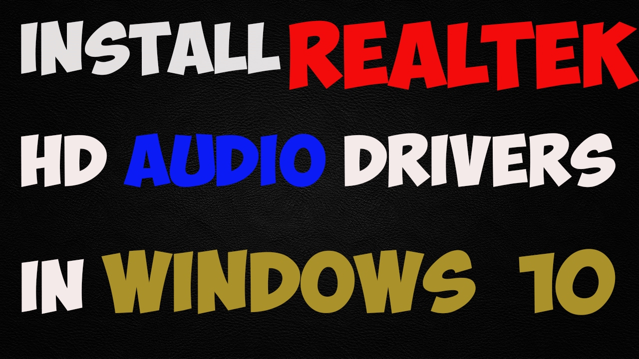 how to install realtek hd audio drivers in windows 10 youtube. Black Bedroom Furniture Sets. Home Design Ideas