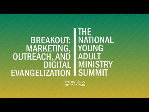 Breakout Session 1: Marketing, Outreach, and Digital Evangelization