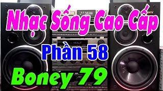 Boney 79 Huyền Thoại Thời 7x 8x nhạc Xưa Mà Hay - Nhạc Sống Cao Cấp ( Phần 58 )