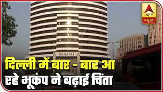 Delhi: Multiple Earthquakes In A Matter Of Weeks Raises Concerns | ABP News
