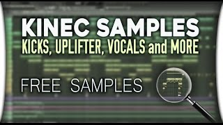 KINEC Samples #1 (KICKS, UPLIFTER, VOCALS and MORE...)