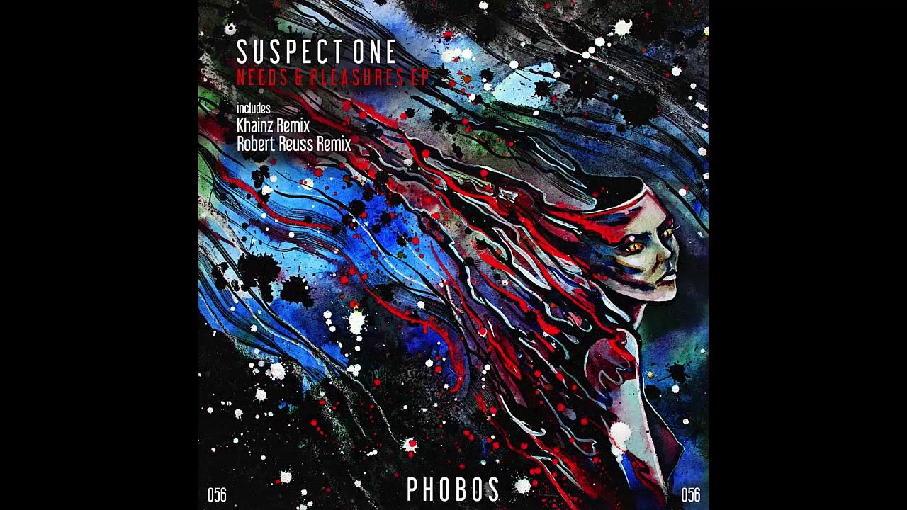 Download Suspect One - Needs  Pleasure (Khainz Remix) [Phobos Records]