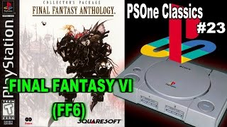 PSOne Classics: #23 - Final Fantasy VI (FF Anthology)