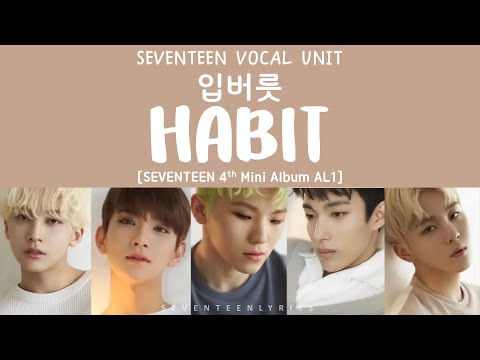 [ENG/HAN/ROM] SEVENTEEN (세븐틴) - 입버릇 (Habit) [Al1 4th Mini Album]