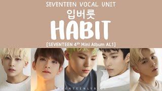 [LYRICS/가사] SEVENTEEN (세븐틴) - 입버릇 (Habit) [Al1 4th Mini Album]