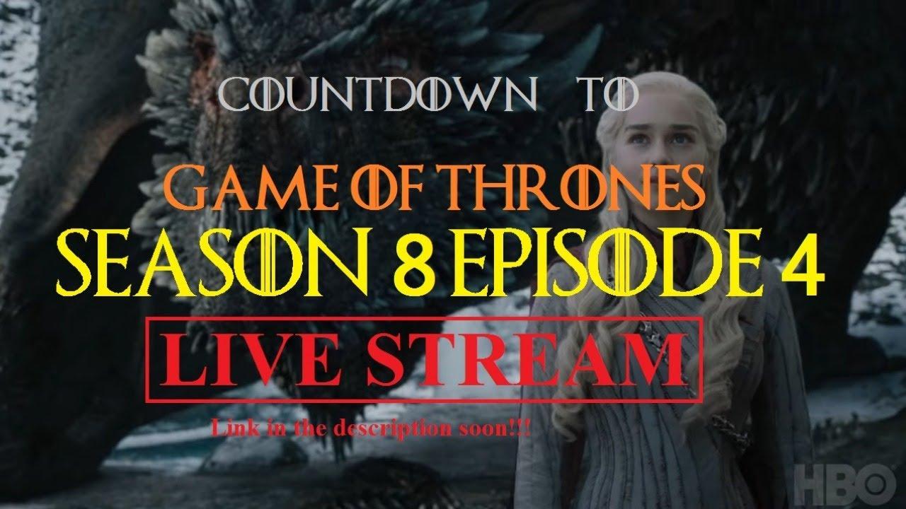 Game of thrones season 8 episode 4 release time countdown