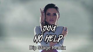 INNA - No Help ( Dip Stage Remix ) Video