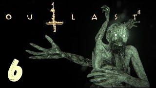 Outlast 2 - ИДИ ОБНИМУ (прохождение на русском Аутласт 2) #6